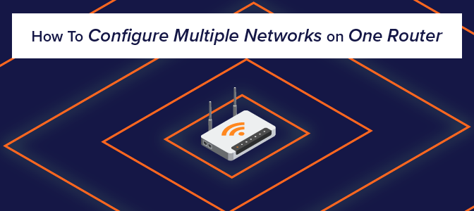 How to configure multiple networks on one router