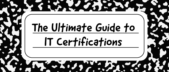 The Ultimate Guide to IT Certifications - ITProTV Blog