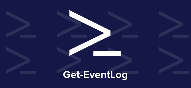 Get-EventLog | Taking on PowerShell one cmdlet at a time | Weekly Blog